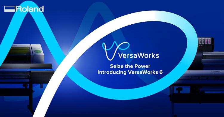 Roland DG presenta el nuevo software RIP VersaWorks 6 para conseguir una máxima eficiencia y rendimiento