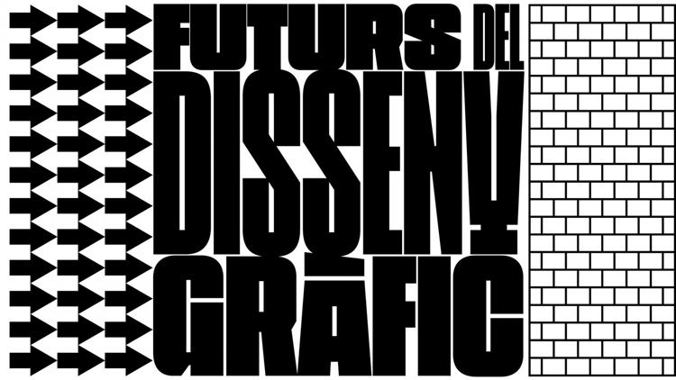 Jornadas «Futuros del diseño gráfico. Nuevas prácticas y significados»